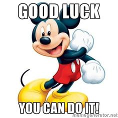 mickey mouse - Good luck You can do it!