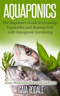 Free Kindle ebooks for a limited time - download to your Kindle or Kindle for PC now before the price increases. Follow board to hear about them first: Aquaponics: The Beginners Guide to Growing Vegetables and Raising Fish with Aquaponic Gardening (Sustainable Living & Homestead Survival Series)