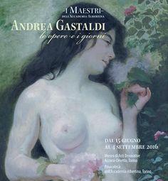 I Maestri dell'accademia Albertina. Andrea Gastaldi, le opere e i giorni