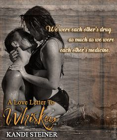 A Love Letter to Whiskey by Kandi Steiner