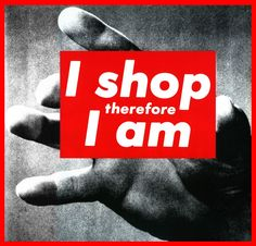 """Barbara Kruger, """"I shop therefore I am"""" silkscreen / Like Warhol, Kruger perfectly combines mass consumption and mass culture with a mass-produced material. She replaces the credit card with a riff on Descartes, """"I think therefore I am. Barbara Kruger Art, Culture Jamming, Echo Art, Photomontage, Adbusters Magazine, Frieze Magazine, Culture Art, Mass Culture, Montage Photo"""
