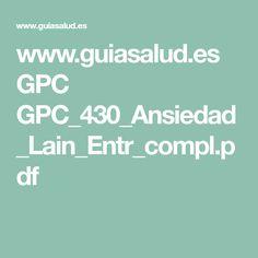 www.guiasalud.es GPC GPC_430_Ansiedad_Lain_Entr_compl.pdf