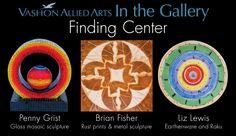"""Finding Center""  April, 2014, Vashon Allied Arts Gallery, Vashon Island Washington."