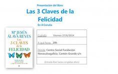 Si estáis en A Coruña o sois de allí, hoy la psicóloga Mª Jesús Álava Reyes presenta su libro 'Las tres claves de la felicidad'