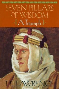 Seven Pillars of Wisdom: A Triumph.  T.E. Lawrence (of Arabia)