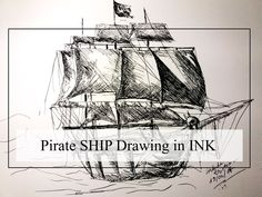 Pirate SHIP Drawing in Pen and INK. Learn how to do it!