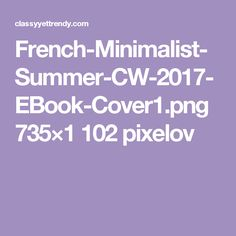 French-Minimalist-Summer-CW-2017-EBook-Cover1.png 735×1 102 pixelov