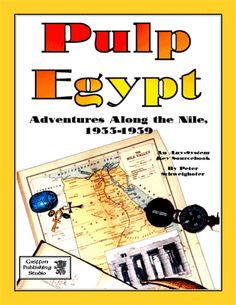 PULP EGYPT (Griffon Publishing): A packed roleplaying game sourcebook of 1930s Egypt and all the plot elements for three different campaign types in this mysterious land.