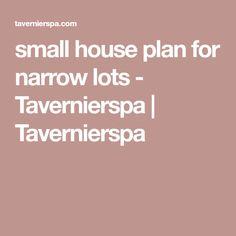 small house plan for narrow lots - Tavernierspa | Tavernierspa