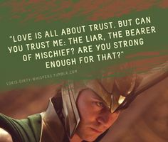"""Submission: """"Love is all about trust. But can you trust me: the liar, the bearer of mischief? Are you strong enough for that?"""""""