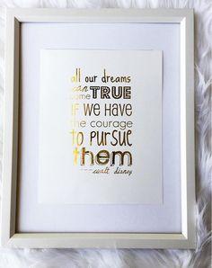 All Our Dreams Can Come True gold foil print rose gold foil