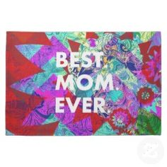 BEST MOM EVER Colorful Floral Mothers Day Gifts Kitchen Towels #kitchentowels #kitchen #towels #gifts #zazzle #MadeintheUSA #prettypatterngifts www.PrettyPatternGifts.com