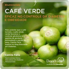 Saiba o porque o Café Verde ajuda no Controle Glicemico e da Obesidade ! Leia os Comentários e Explicações da Nutricionista Camila Faria !