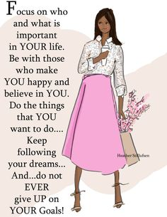 Positive Quotes For Women : Focus on who and what is important in your life.and surround yourself with th Motivacional Quotes, Woman Quotes, Great Quotes, Quotes To Live By, Inspirational Quotes, Qoutes, Diva Quotes, Lady Quotes, Quotations