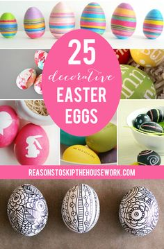 25 decorative Easter eggs / Reasons To Skip he Housework