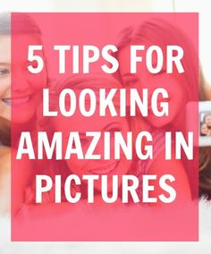 how to look good in pictures, not really related to makeup but still a good place to put it.