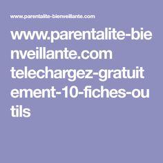 www.parentalite-bienveillante.com telechargez-gratuitement-10-fiches-outils