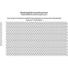 FREE - Delica Bead Graph Paper for Crystal Covers by Rita Sova at Sova-Enterprises.com! Graph paper for designing using size 11 Delica Beads to fit model #178 Crystals. 2 Sizes included; Old crystals 28 beads around x 24 beads high. New crystals 30 beads around x 24 beads high.