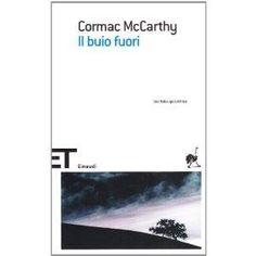 Cormac McCarthy - Il buio fuori (di Maddalena Lotter