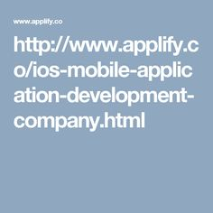 http://www.applify.co/ios-mobile-application-development-company.html
