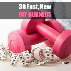 Crank up fat metabolism with these 30 Fast, New Fat-Burners. | Health.com