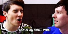 I'M NOT AN IDIOT, PHIL!>>> you can litraleee see his accent
