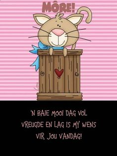 Cute Good Morning Quotes, Good Morning Messages, Good Morning Wishes, Goeie More, Afrikaans, Qoutes, Beautiful Pictures, Amanda, Sayings