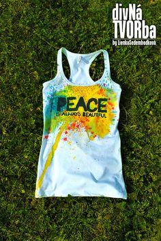Peace is always beautiful