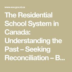 The Residential School System in Canada: Understanding the Past – Seeking Reconciliation – Building Hope for Tomorrow
