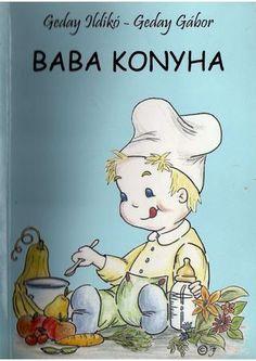 Baba konyha (geday ildiko es gabor) Anime, Cartoon Movies, Anime Music, Animation, Anime Shows