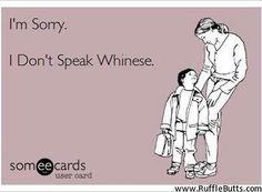 Whinese - I don't speak it!!