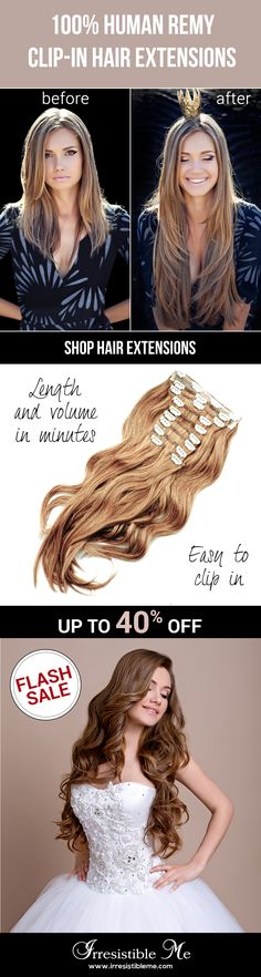Make a dramatic hairstyle change with Irresistible Me 100% human Remy clip-in hair extensions. You can add length and volume in a matter of minutes and you get to choose the color, length and weight. Also try our wigs, ponytails, fantastic hair tools and hair care. Sign up and get up to 40% off with our FLASH SALE! (only until 06/17/2016)
