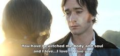 Pride and Prejudice. This is my favorite movie moment. :)