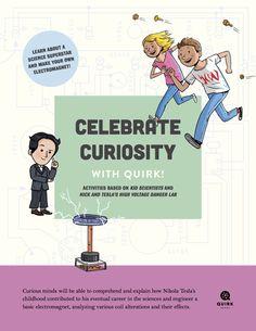 Celebrate Curiosity: With Quirk! Kid President, Artists For Kids, Nikola Tesla, High Voltage, Scientists, Curiosity, Activities For Kids, Lab, Legends