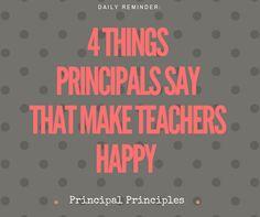 Principal Principles: 4 Things Principals Can Say That Make Teachers Happy