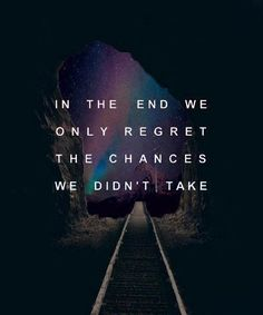In the end we only regret the changes.