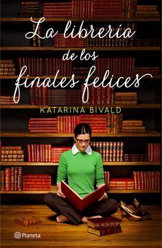 La librería de los finales felices / Katarina Bivald ; traducción del sueco por Pontus Sánchez.-- Barcelona : Planeta, 2014.