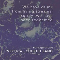 Only Jesus Can by Vertical Church Band  http://www.essentialworship.com/only-jesus-can
