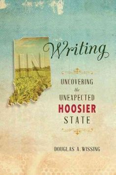 Douglas Wissing has been writing about Indiana for years, and in this book he has gathered essays that look at our state from a host of different angles. Where in Indiana can you get a bowl of authentic (if illegal) turtle soup? When and where was John Dillinger buried?  Where was Comedian Red Skelton born? How long has Shapiro's deli been downtown? Wissing answers most of these questions—he's a bit secretive about the turtle soup—in winning, sometimes affectionate, sometimes heated essays.