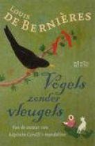 Louis de Bernières - Vogels zonder Vleugels