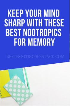 The best nootropics for memory aren't hard to find. Check out our article to find what fits for your needs.  #memory #nootropics