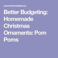 Better Budgeting: Homemade Christmas Ornaments: Pom Poms