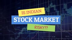 Is Indian Stock Market Risky to Invest? Trade Brains