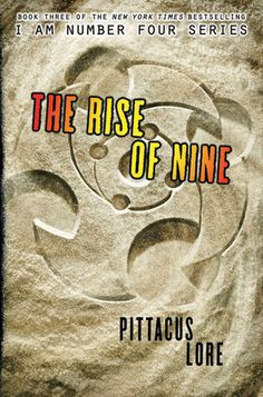 The Rise of Nine by Pittacus Lore (book 3)