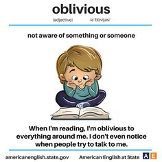 Vocabulary: oblivious - not aware of something or someone