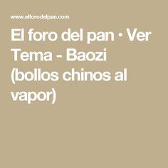 El foro del pan • Ver Tema - Baozi (bollos chinos al vapor)