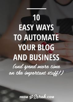 All those two-minute tasks can add up fast. Here are my top 10 ways to automate my blog and business so I have more time for the important stuff!
