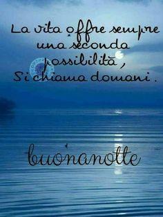 immagini buonanotte romantiche per amici (14) Good Morning Good Night, Good Day, Good Night Greetings, Italian Quotes, Italian Language, Sign Quotes, Inspirational Quotes, Life, Italy