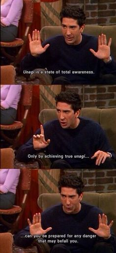 #RossGeller explaining #Unagi