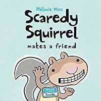 Scaredy Squirrel Makes a Friend by Mélanie Watt 2008 WINNER